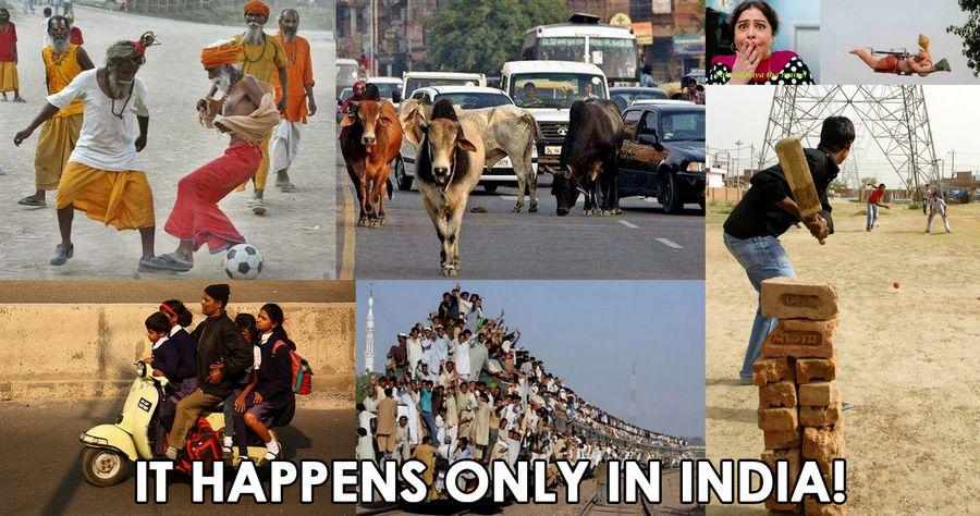 It happens only in india 2017 Pictures