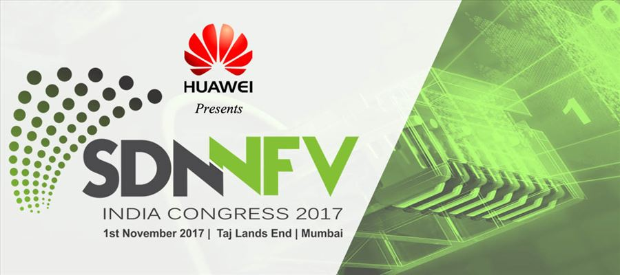 SDN & NFV India Congress 2017 India Biggest Conference on SDN and NFV to be Held in Mumbai