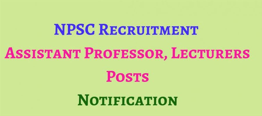 Apply for Lectures & Assistant Professors posts in NPSC