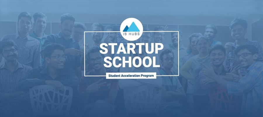 iB Hubs Startup School || A 4-Week Zero fee Zero Equity Acceleration Program