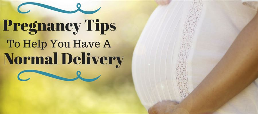 Pregnancy tips for normal delivery for every woman