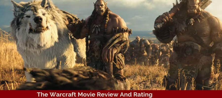 The Warcraft Movie Review And Rating