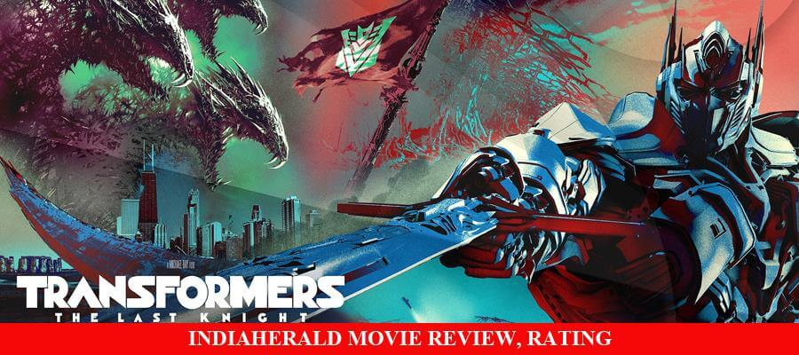 Transformers: The Last Knight Movie Review, Rating