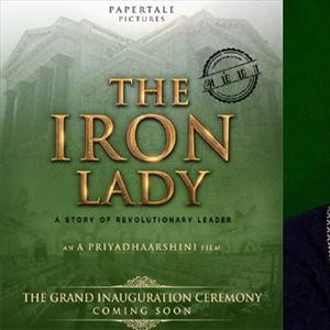 The Iron Lady -  Jayalalitha Biopic