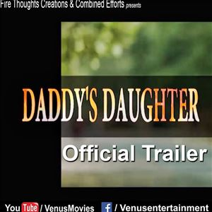Daddy's Daughter | Official Trailer 2018